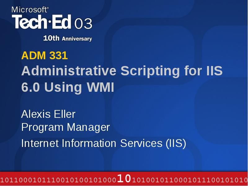 Adm 31 Administrative Scripting for iis using wmi alexis Eller