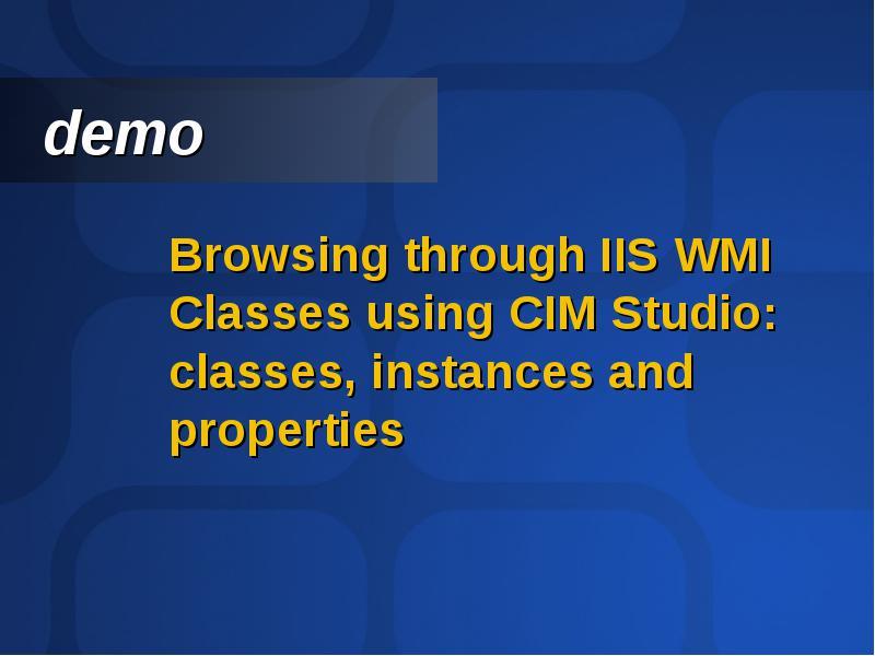 Adm 31 Administrative Scripting for iis using wmi alexis Eller