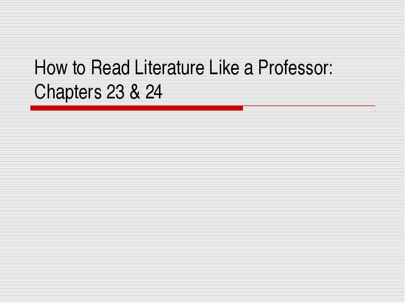 how to read literature like a professor chapter 23