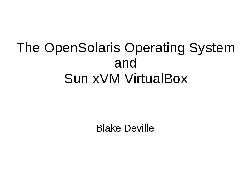 The OpenSolaris Operating System and Sun xvm virtualBox