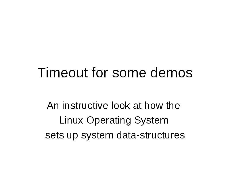 Timeout For Some Demos An Instructive Look At How The