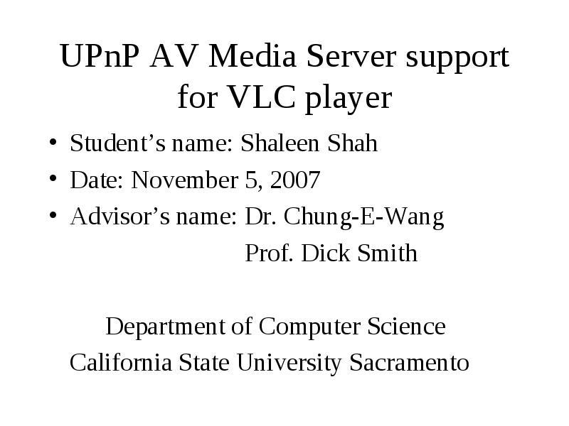 Upnp av media Server support for vlc player Student's name